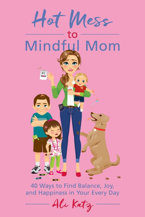 heet mess to mindful mom parenting book